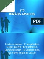 175 - Irmãos Amados