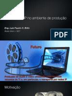 Áudio sobre IP no ambiente de produção
