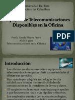Equipos de Telecomunicaciones Disponibles en La Oficina
