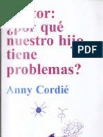 Cordié, Anny (2004). Doctor, Por Qué Nuestro Hijo Tiene Problemas. Ed. Nueva Visión