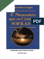 É Necessário Que Os Cristãos SOFRAM - Kenneth E. Hagin