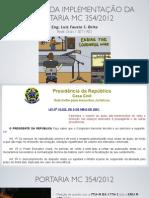 Desafios da Implementação da Portaria MC 354/2012