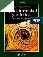 Egocentricidad y Mística. Un Estudio Antropológico. Ernst Tugendhat