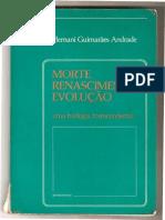 Morte, Renascimento, Evolução - Uma Biologia Transcendental (Hernani Guimarães Andrade)