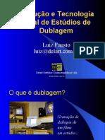 Evolução e Tecnologia Atual de Estúdios de Dublagem