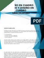 Diseño en Cuadro Latino y Diseño en Cuadro Grecolatino