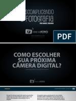 Descomplicando a Fotografia Como Escolher Camera Fotografica Canal Da Foto
