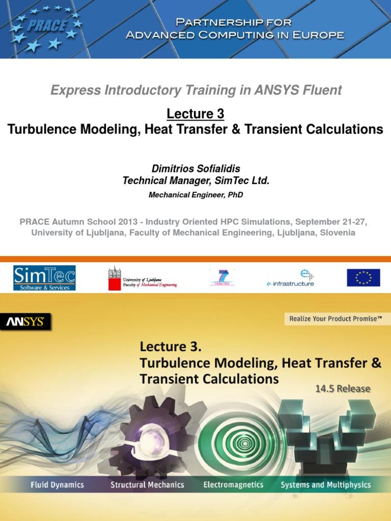 Fluent-Intro 14.5 L03 Turbulence&HeatTransfer&Transient   Heat Transfer    Turbulence