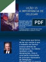 8459029-Licao-15A-Importancia-de-Delegarpor-Edson-Artemio-dos-Santos.ppt