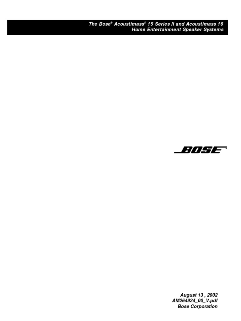 The Bose® Acoustimass® 15 Series II and Acoustimass 16