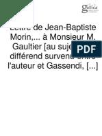 Lettre de Jean-Baptiste Morin,... à Monsieur M. Gaultier Au Sujet d'Un Différend Survenu Entre l'Auteur Et Gassendi