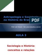 Aula 3 - Antropologia e Sociologia Na História Do Brasil