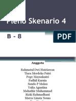 Pleno Skenario 4 Kelas B-08
