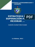 Estrategia de Superación Para Mejorar El Desempeño Profesional Pedagógico Del Maestro en La Atención Educativa Al Niño Con Autismo - Valle Arrabal, Liudmila Caridad(Author)