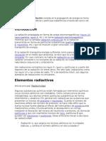 El Fenómeno de La Radiación Consiste en La Propagación de Energía en Forma de Ondas Electromagnéticas o Partículas Subatómicas a Través Del Vacío o de Un Medio Material