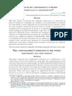POZZANA, Laura. a Formação Do Cartógrafo é o Mundo; Corporificação e Afetabilidade, 2013.