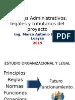 Aspectos Administrativos, Legales y Tributarios Del Proyecto 2015