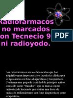 Radiofarmacos No Marcados Con Tecnecio99 Ni Radioyodo. Indicaciones Clinicas y Mecanismo de Accion