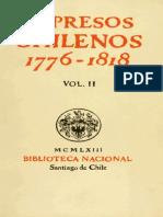 Impresos Chilenos 1776-1818 Vol.II Guillermo Feliu Cruz