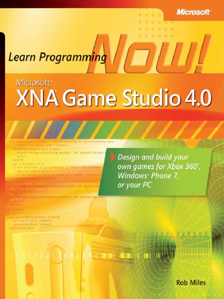 Xna game studio 4 0 learn programming now windows phone xbox 360