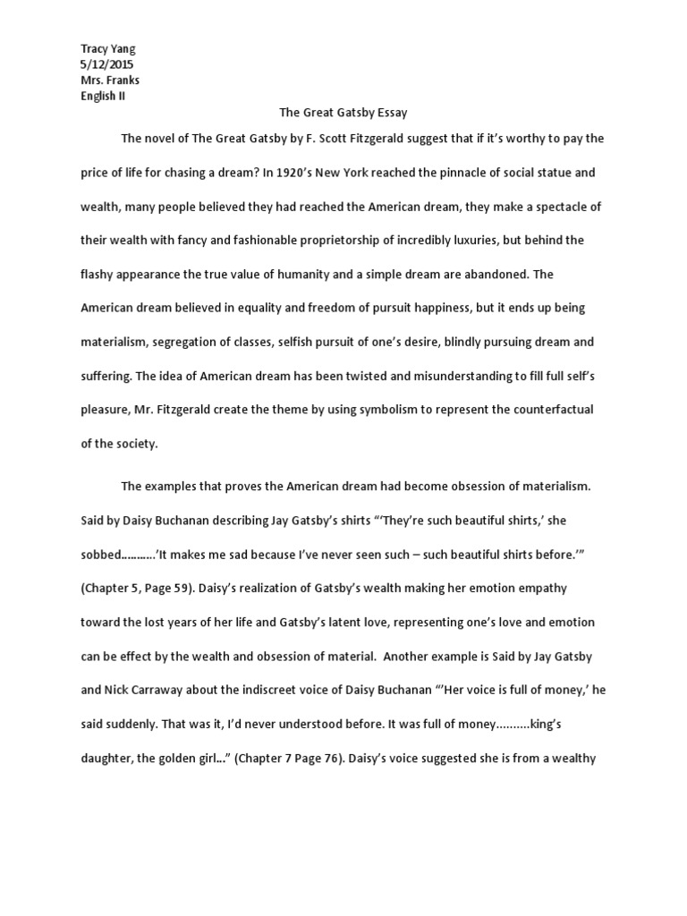 the great gatsby essay on the american dream Scott fitzgerald's the great gatsby follows jay gatsby full glossary for the great gatsby essay success story makes him an embodiment of the american dream.