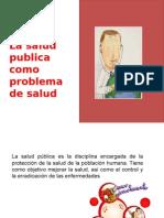 La Salud Publica Como Problema