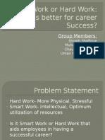 Smart Work or Hard Work