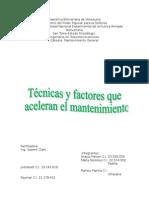 Técnicas y factores que  aceleran el mantenimiento