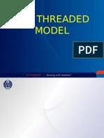 Threaded Model