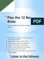 2 Play the 12 Bar Blues
