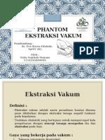 255911842 Phantom Ekstraksi Vakum