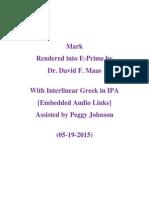 Mark  in E-Prime  with Interlinear Greek in IPA  (5-19-2015)
