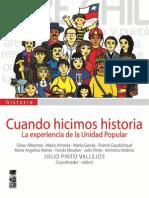 Cuando Hicimos Historia. La Experiencia de La Unidad Popular - Pinto, Julio (Coord. y Ed.)