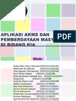 Aplikasi AKMS Dan Pemberdayaan Masyarakat