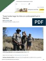 Texas Hunter Bags Rhino on Controversial Namibia Hunt - CNN