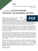 _O CEO Não Toma Decisão Nenhuma_, Diz Presidente Da Heinz _ EXAME