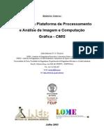 Introdução à Plataforma de Processamento e Análise de Imagem e Computação Gráfica - CMIS