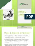 Acidente e Incidente Do Trabalho – Por Que