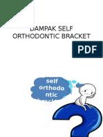 Dampak Self Orthodontic Bracket