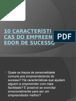 10 Características Do Empreendedor de Sucesso