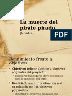 La Muerte Del Pirate Pirado