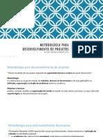 Slides Metodologia Para Desenvolvimento de Projetos