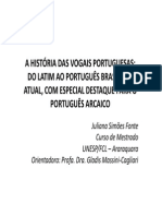 A História Das Vogais Portuguesas - Do Latim Ao Português Brasileiro Atual, Com Especial Destaque Para o Português Arcaico
