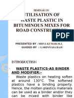 UTILISATION OF WASTE PLASTIC IN BITUMINOUS MIXES FOR ROAD CONSTRUCTION