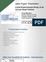 COMPUTATIONAL AND EXPERIMENTAL STUDY OF AN ULTRA-LOW HEAD TURBINE