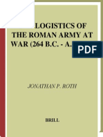 Jonathan P. Roth - The Logistics of the Roman Army at War, 264 B.C., A.D. 235