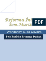 Reforma Íntima Sem Martírio (Psicografia Wanderley S. de Oliveira - Espírito Ermance Dufaux)