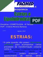 Aula 4 - ESTRIAS E LIPOHIDRODISTROFIAS..ppt