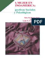 Burgos, Nilsa. Sharratt, Sara. Trejos, Leda. La Mujer en Latinoamérica. Perspectivas Sociales y Psicológicas. Puerto Rico, 1988.