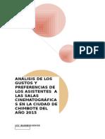 Análisis de Los Gustos y Preferencias de Los Asistentes a Las Salas Cinematográficas en La Ciudad de Chimbote Del Año 2015